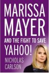 Cover of Marissa Mayer and The Fight to Save Yahoo!